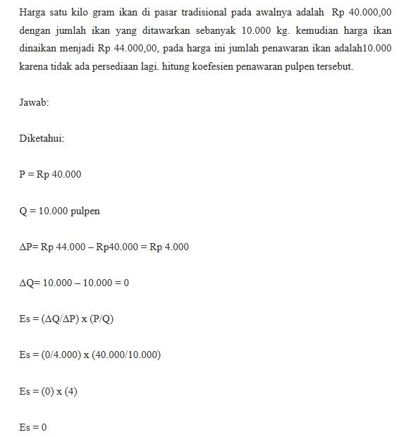Contoh Soal Perhitungan Rumus Koefisien Penawaran Inelastis Sempurna