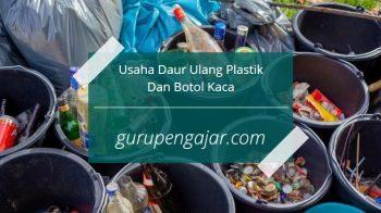 Analisa Usaha Daur Ulang Plastik Dan Botol Kaca