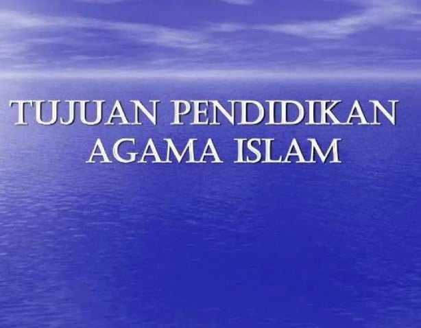 Tujuan Pendidikan Agama Islam di Sekolah