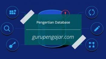 Database : Pengertian, Fungsi Dan Manfaat