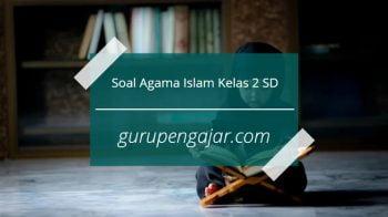 Soal Agama Islam Kelas 2 SD Semester 1 Dan 2 K13