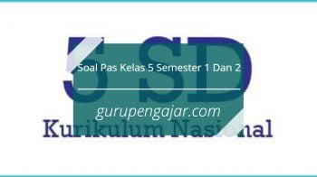 Download Soal Pas Kelas 5 Semester 1 Dan 2