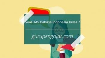 Soal UAS Bahasa Indonesia Kelas 7 K13 Revisi 2017